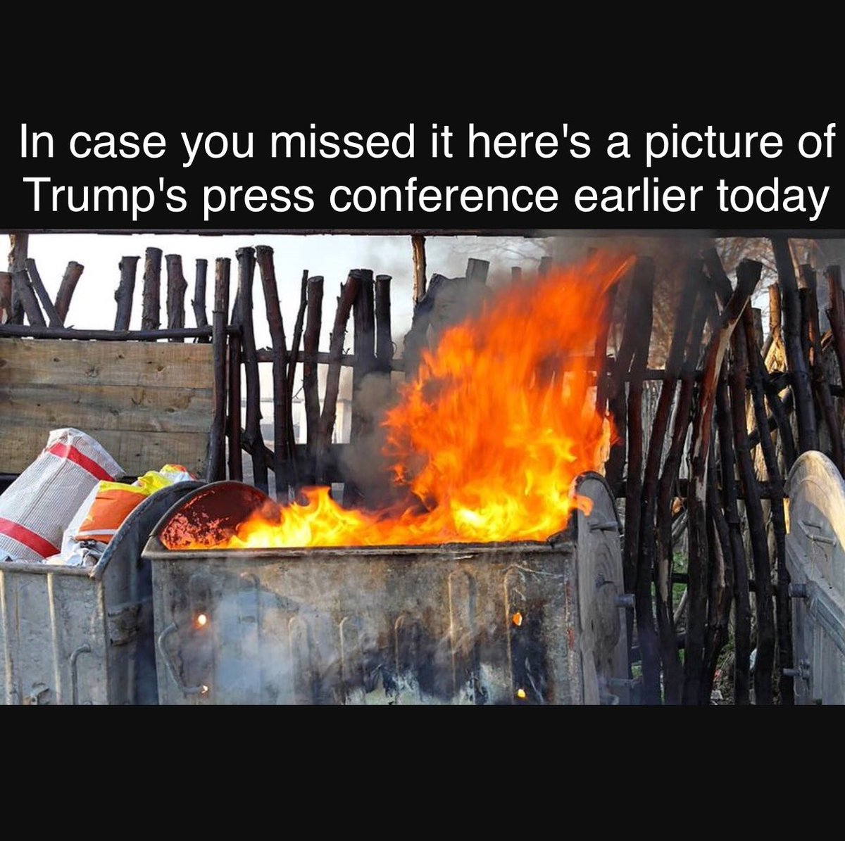 #TrumpPressConference was like a dumpster fire catching on fire if that's even possible