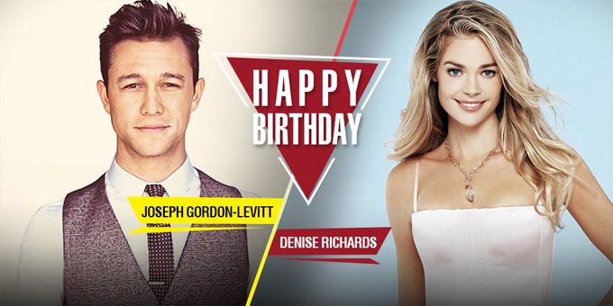 Happy Birthday to the handsome Joseph Gordon-Levitt and the sexy Denise Richards! Send in your wishes soon!