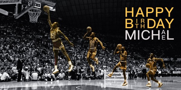 Happy 54th Birthday to Michael Jordan