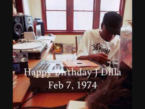 Happy Birthday J Dilla !