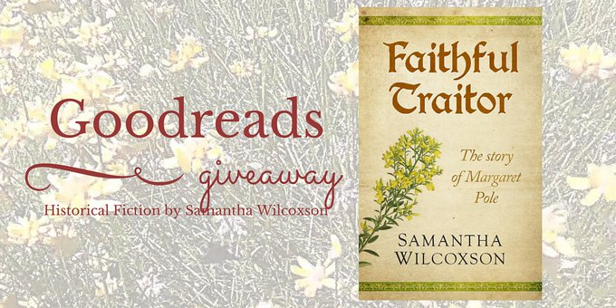 Book giveaway for Faithful Traitor: The story of Margaret Pole by Samantha Wilcoxson Feb 09-Feb 27, 2017