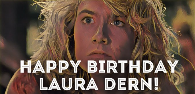 Happy Birthday to the amazing Laura Dern! It\s going to be a fantastic year!