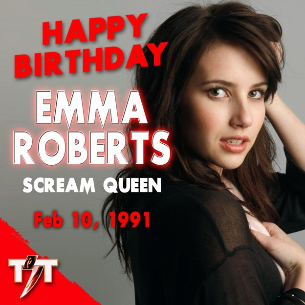Happy Birthday! Emma Roberts (Scream 4, Scream Queens, Nancy Drew, Nerve)