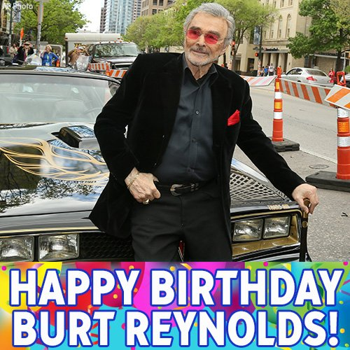 Happy 81st birthday to Burt Reynolds!