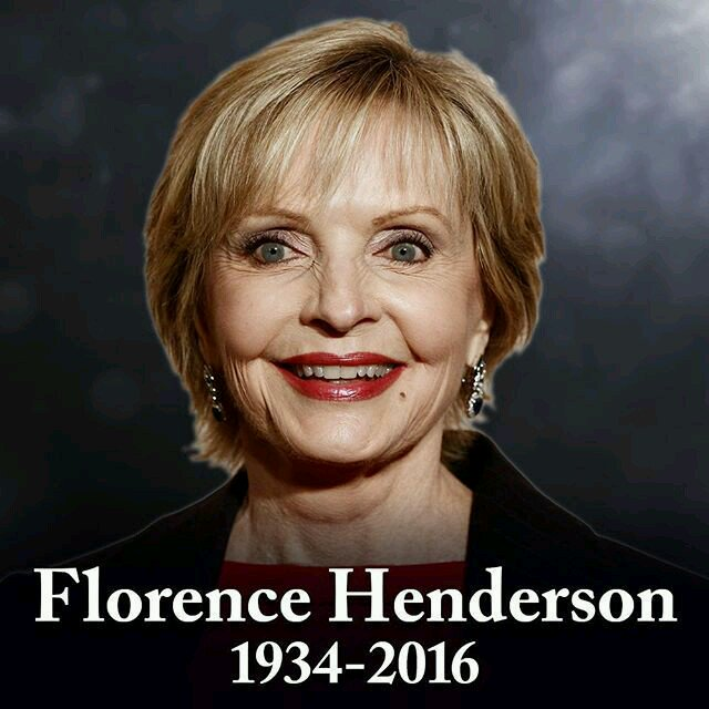 Happy Posthumous  birthday to  Florence  Henderson and Happy birthday  to All those born today!!