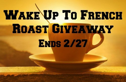 Wake Up to French Roast Giveaway