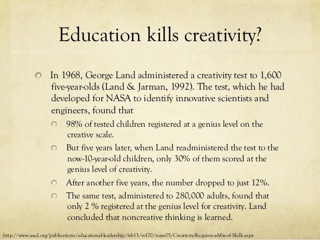 how modern education kills creativity By taking emotion out of the classroom, chinese education may also be destroying any chance of creativity.