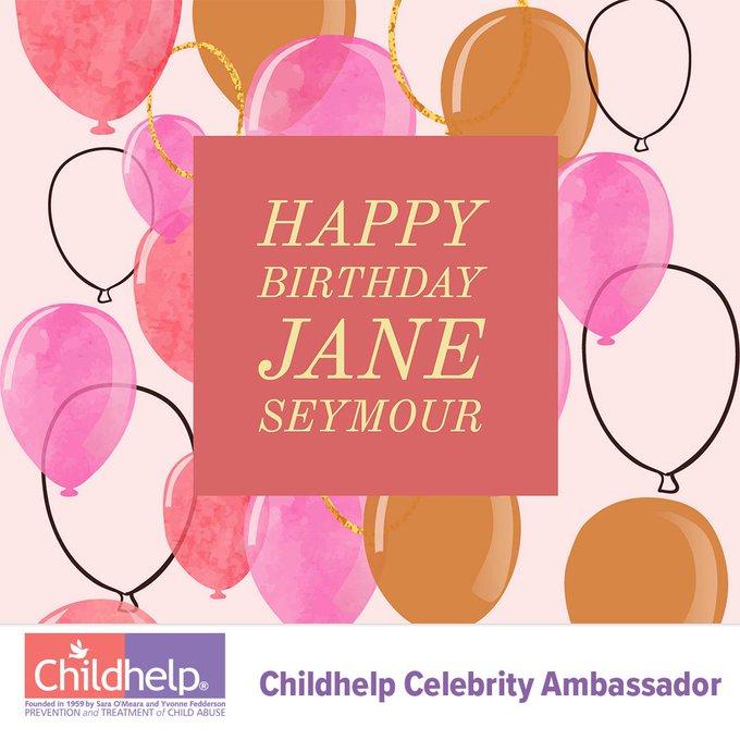 Happy Birthday to Childhelp Celebrity Ambassador Jane Seymour!
