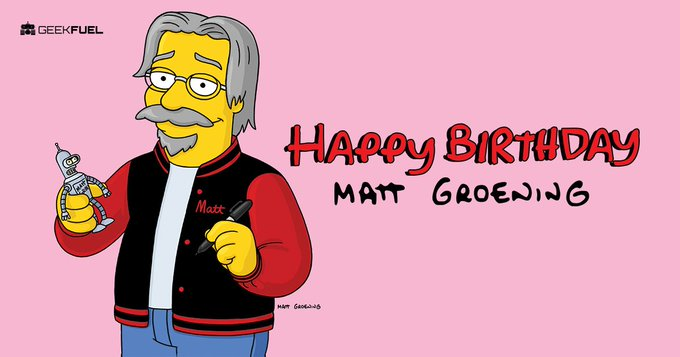 Big Happy Birthday hug to Matt Groening. Thanks for the chuckles!