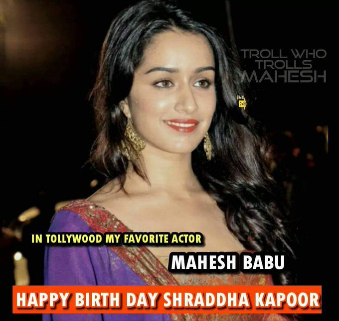 Happy bday Shraddha kapoor...garu   Wishes frm maheshbabu fans...