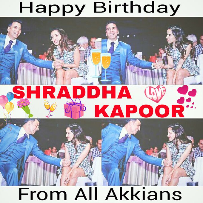HAPPY BIRTHDAY SHRADDHA KAPOOR From All Akkians Lots Of Love! Wanna See U Both Together
