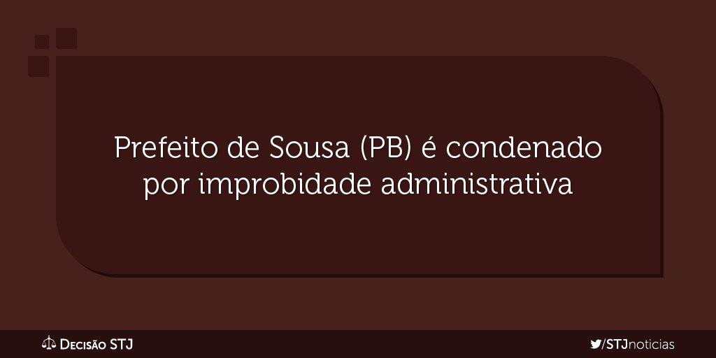 #DecisãoSTJ Mantida condenação do prefeito de Sousa (PB) por improbidade.