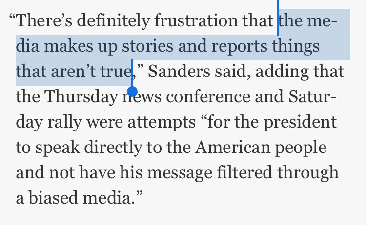 1. Before the president's Saturday rally, WH spox @SHSanders45, echoing her boss, said it was needed because 'the media makes up stories'