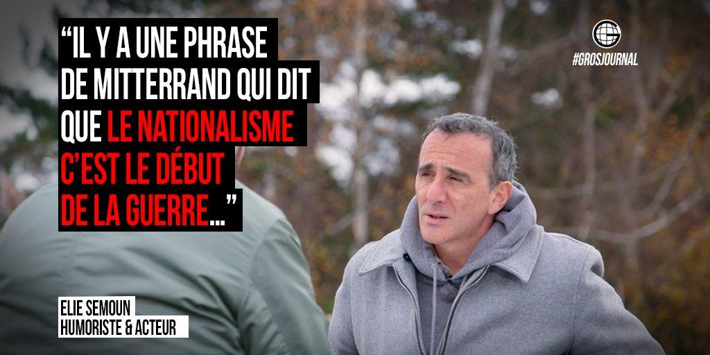 « Mitterrand disait que le nationalisme c'est le début de la guerre…» - @SemounElie au #GrosJournal https://t.co/qV2XvTehYR