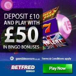 DEPOSIT 10 and get 50 in BONUSES at Betfred Bingobingo bonus freebie depositbonus