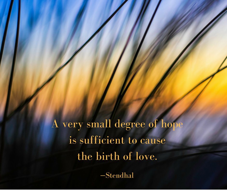 A very small degree of hope is sufficient to cause the birth of love. —Stendhal https://t.co/5pox5nmpnO