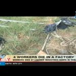 4 workers die at leather industries Kenya in Thika