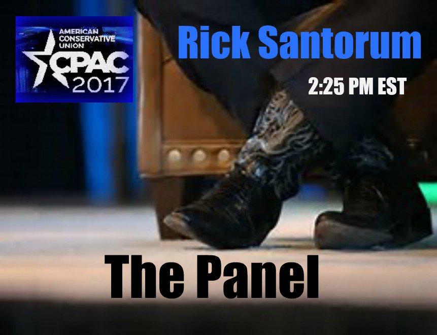 RT @alexandraheuser: https://t.co/O3HGTI4YQj #CPAC2017 ALERT: @RickSantorum 2:25 Saturday #ThePanel
