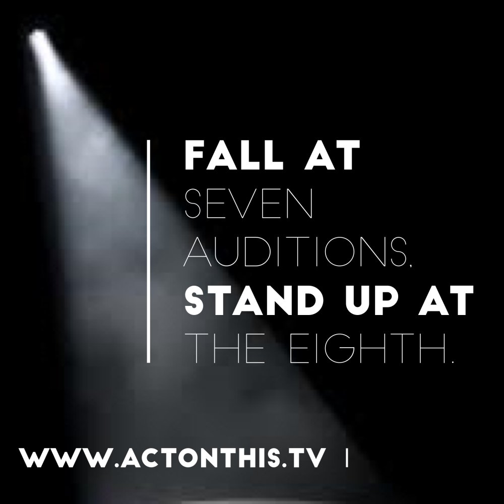 Fall at seven #auditions. Stand up at the eighth. #acting #actors #actorslife #casting https://t.co/NFUTcRJonJ
