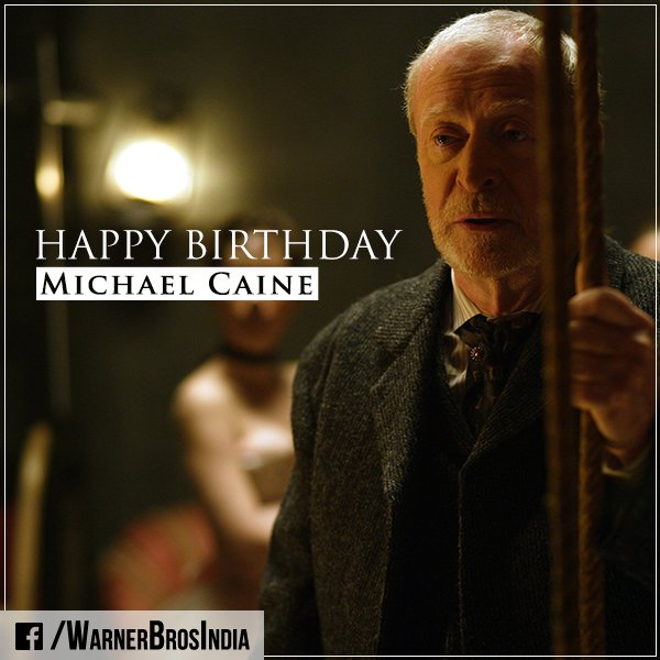 Happy Birthday, Michael Caine! Who Is Looking Forward To His Upcoming Movie