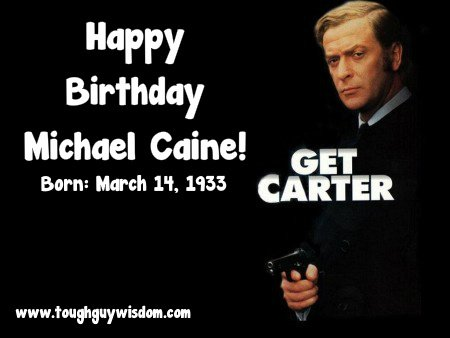 Happy 84th Birthday to Michael Caine!