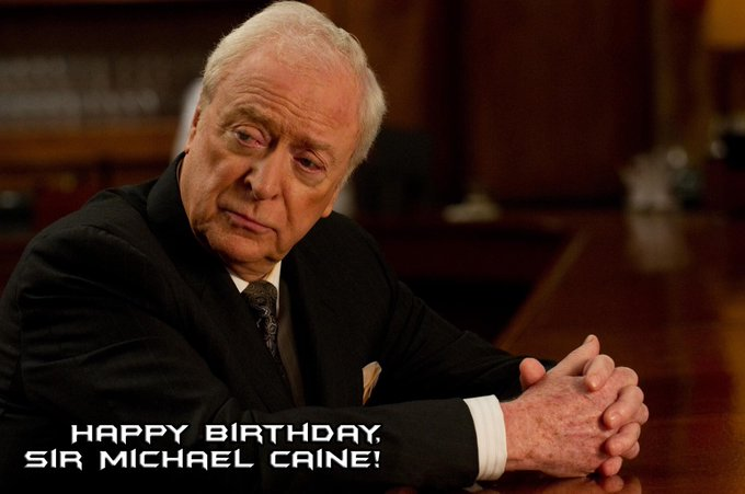 Happy birthday to the legendary, Sir Michael Caine!