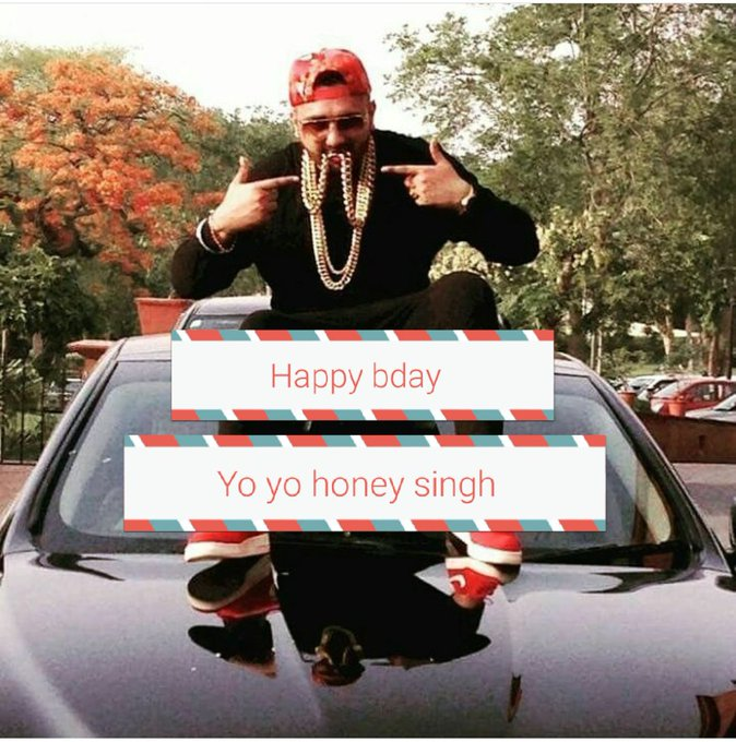 Happy bday yo yo honey singh