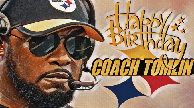 Wishing Pittsburgh Steelers Head Coach Mike Tomlin a very Happy BDay! We Hope your day is Great!