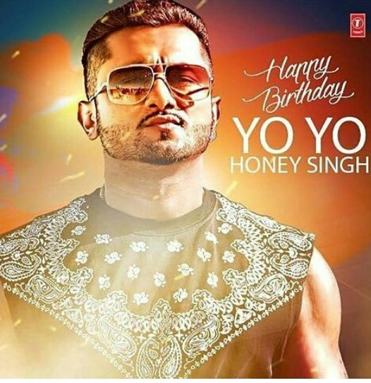 Happy Birthday yo-yo Honey Singh god bless you