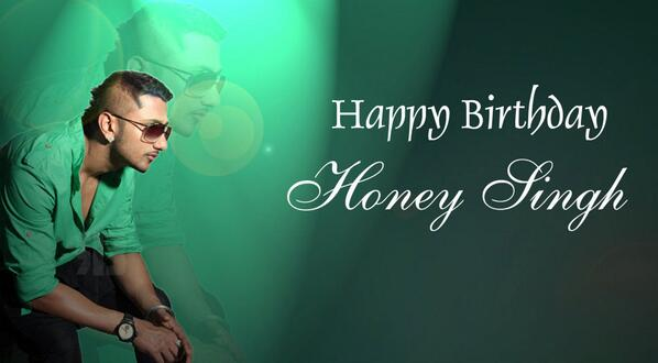 Happy birthday honey singh.... !!!! Yo yo honey singh. ...!!!!!