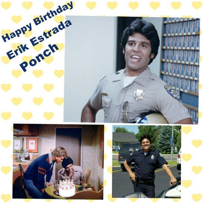 Happy Birthday Erik Estrada  CHiPs Ponch