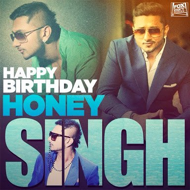 Happy birthday to my lovely singer yo yo honey singh