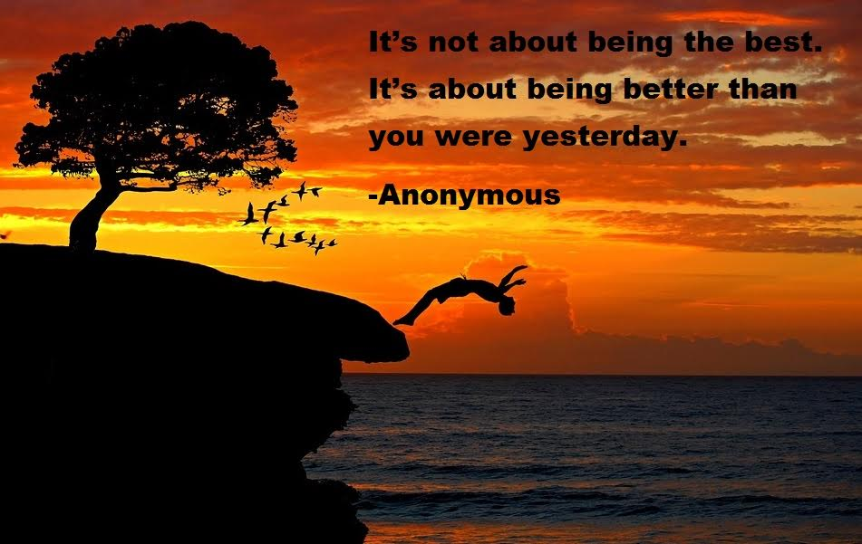 It's not about being the best. It's about being better than you were yesterday. -Anonymous #Just2Choices https://t.co/S6jPuCtGqW