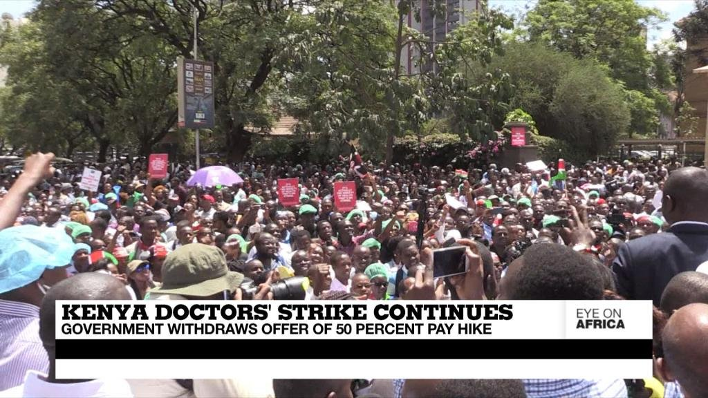 EYE ON AFRICA - Kenya doctors' strike continues as 50% pay hike offer withdrawn