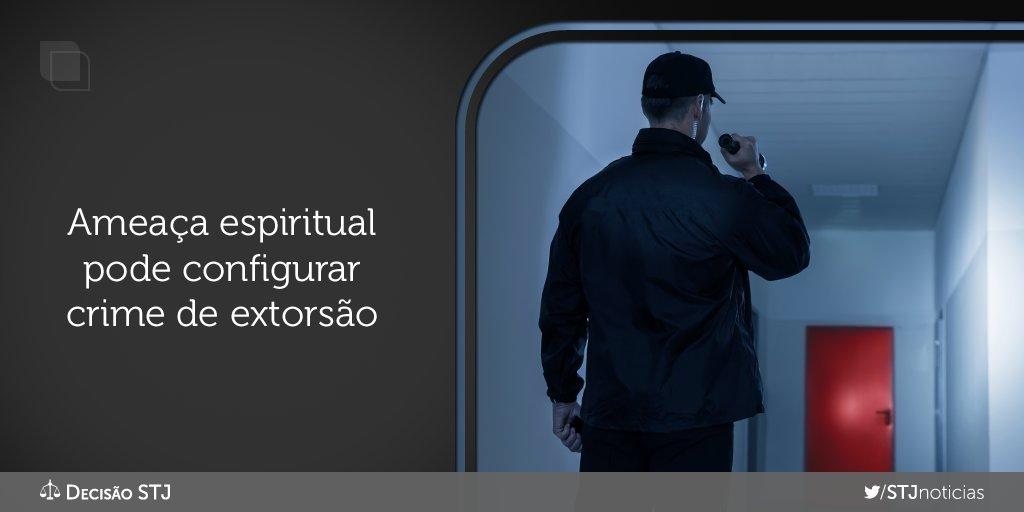 #DecisãoSTJ Ameaça espiritual serve para configurar crime de extorsão