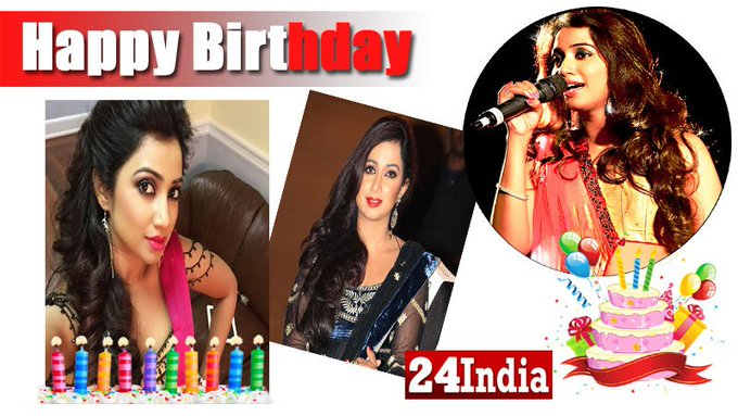 Happy Birthday to Indian Playback Singer Shreya Ghoshal -