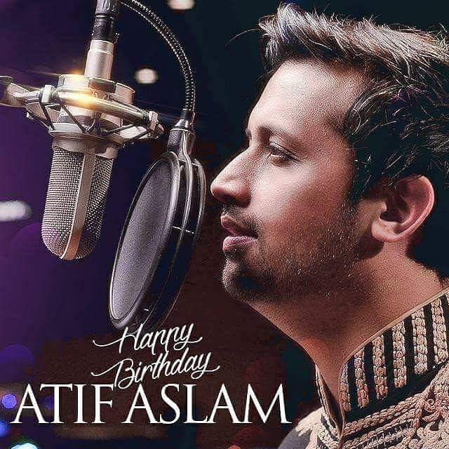 """On this special day, i wish you all the very best,  HAPPY BIRTHDAY ROCKSTAR ATIF ASLAM!!!\"""