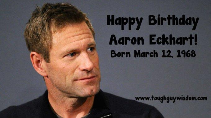 Happy 49th Birthday to Aaron Eckhart!