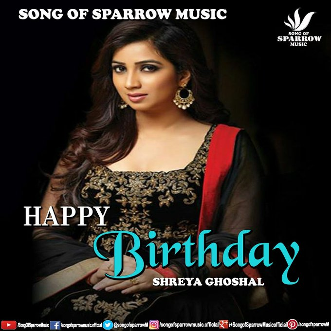 Wish u a very happy birthday....SHREYA GHOSHAL.....