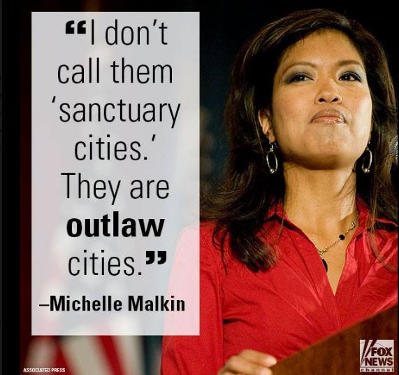 I dont call them sanctuary cities, they are outlaw cities ~ Michelle Malkin  #MAGA #Trump #immigration