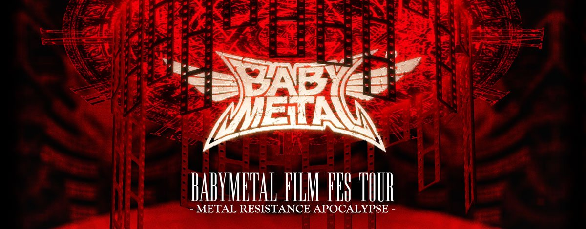 BABYMETAL FILM FES TOUR - METAL RESISTANCE APOCALYPSE – グッズ販売情報を更新しました!詳細はこちら...
