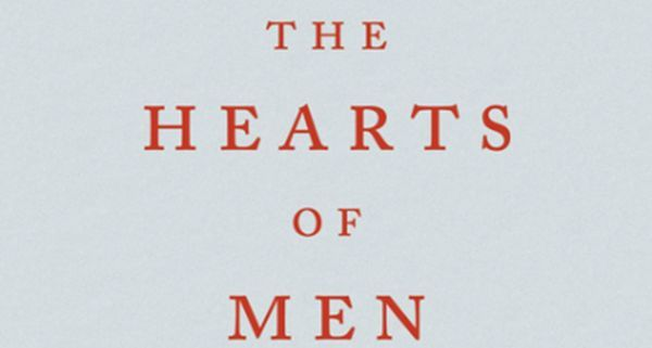 Books: 'Hearts of Men' spans 50 years of hurt