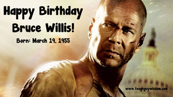Happy 62nd Birthday to Bruce Willis!