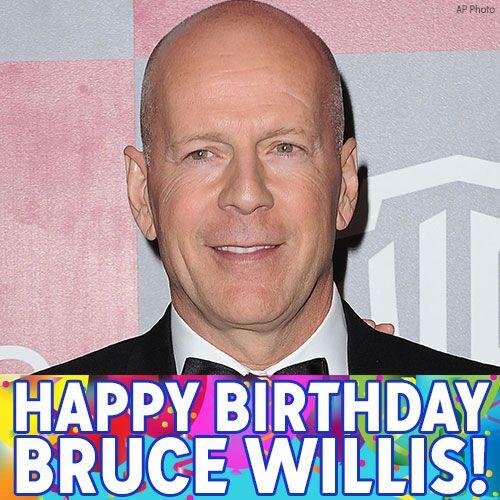 Yippie-Ki-Yay, birthday boy! Happy Birthday to actor Bruce Willis.