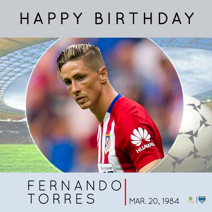 Happy Birthday FERNANDO TORRES