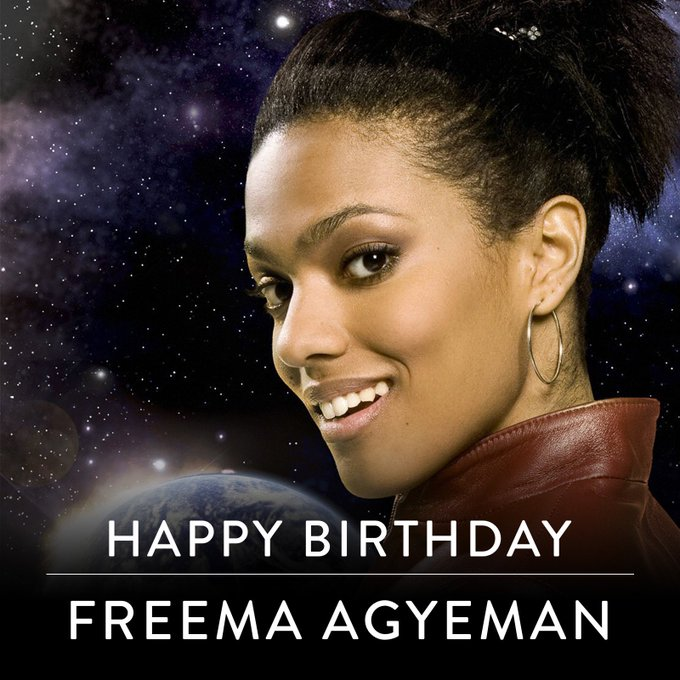 Happy Birthday to the amazing Freema Agyeman