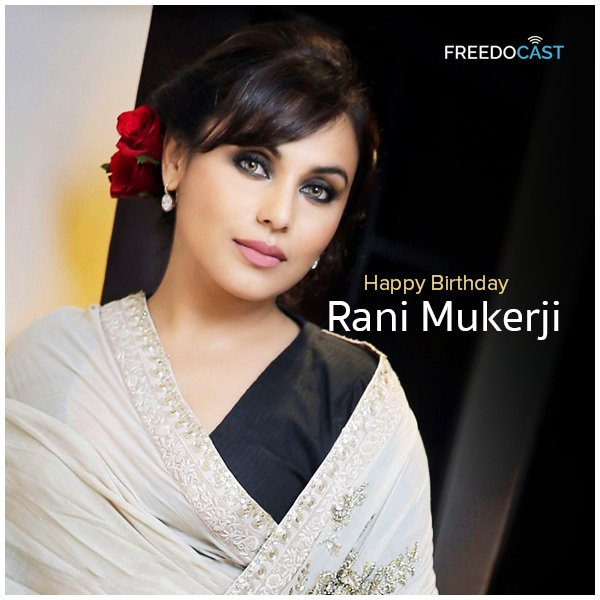 We wish Rani Mukerji a very Happy Birthday!!