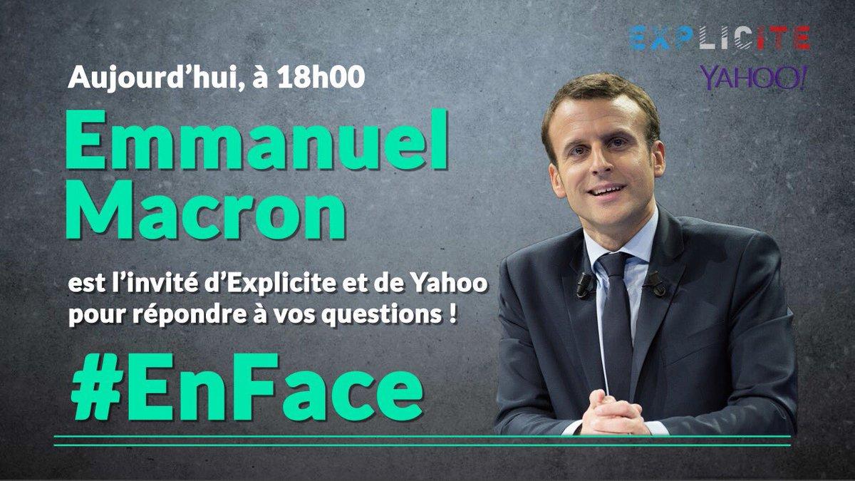 18h00: @EmmanuelMacron Emission speciale   @expliciteJA-YAHOO 👉🏼des maintenant vos questions sur le hashtag #EnFace https://t.co/D1SDhC2pFb