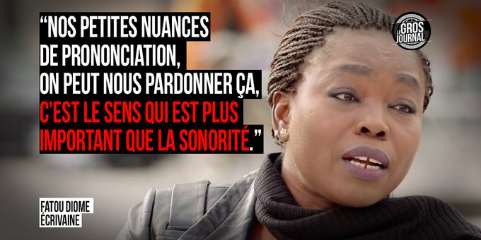 « Nos nuances de prononciation, on peut nous pardonner ça... » - Fatou Diome au #GrosJournal https://t.co/GuBdhNHhTG