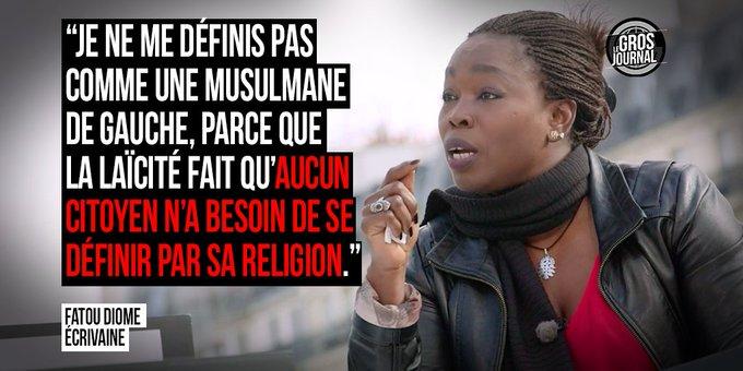 « Aucun citoyen n'a besoin de se définir par sa religion. » - Fatou Diome au #GrosJournal https://t.co/GuBdhNHhTG